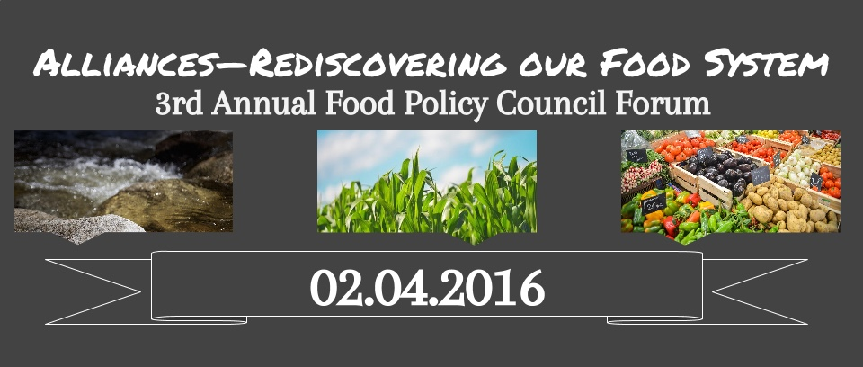 Third Annual Food Policy Council Forum – 4 Feb 2016