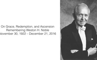 On Grace, Redemption, and Ascension – Remembering Weston Noble